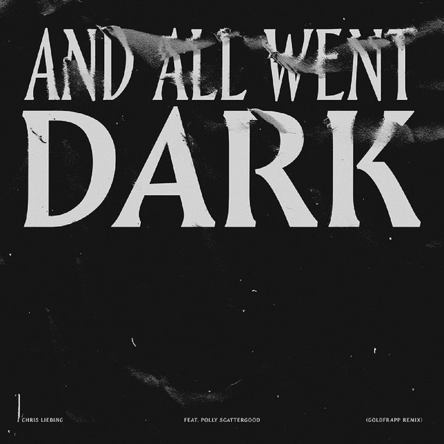 And All Went Dark feat. Polly Scattergood (Goldfrapp Remix)
