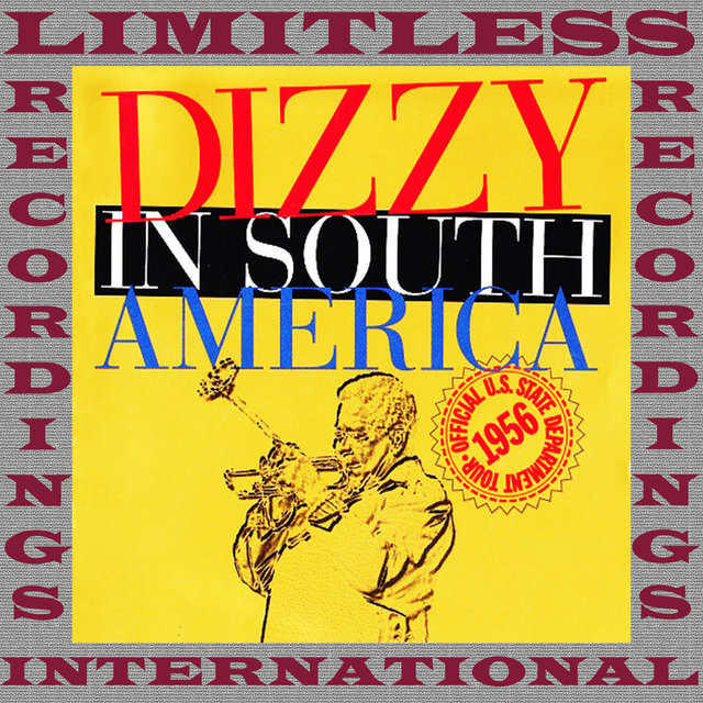 The Complete Dizzy In South America Recordings