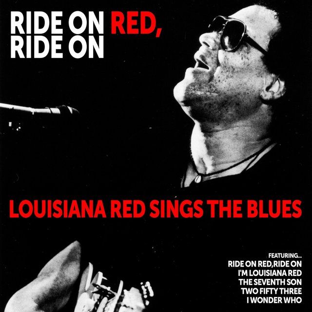 Ride on Red, Ride On: Louisiana Red Sings the Blues