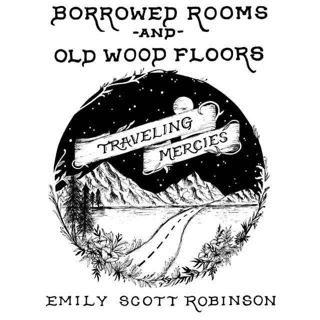 Borrowed Rooms and Old Wood Floors