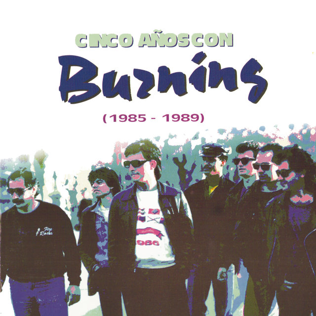Cinco Años Con Burning (1985-1989)