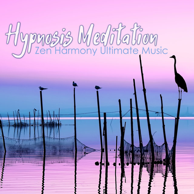 Hypnosis Meditation - Zen Harmony Ultimate Music, Amazing Sounds of Nature Songs for Relaxation
