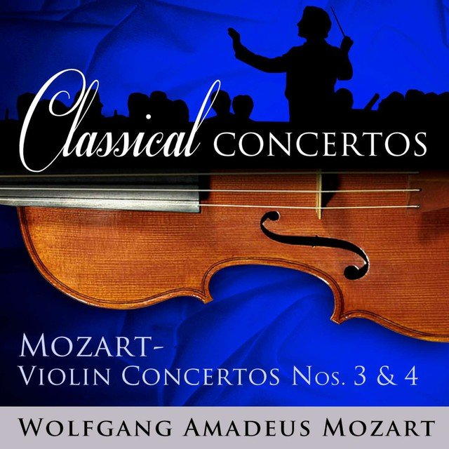 Classical Concertos - Mozart: Violin Concertos #3 and 4
