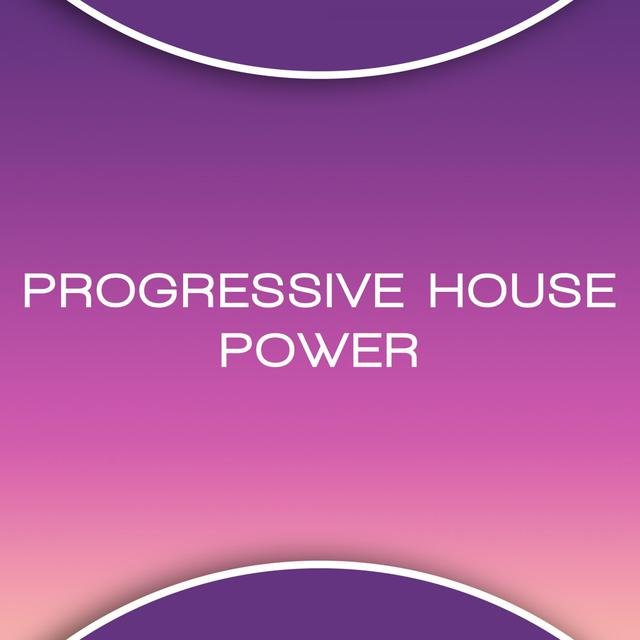 Progressive House Power