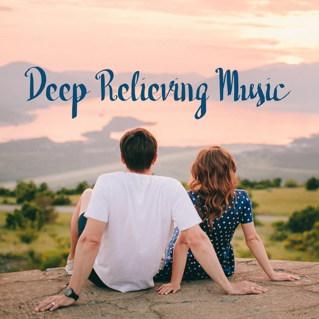 Deep Relieving Music: The Best Stress Reducing, Relaxing New Age Music