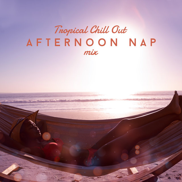 Tropical Chill Out Afternoon Nap Mix