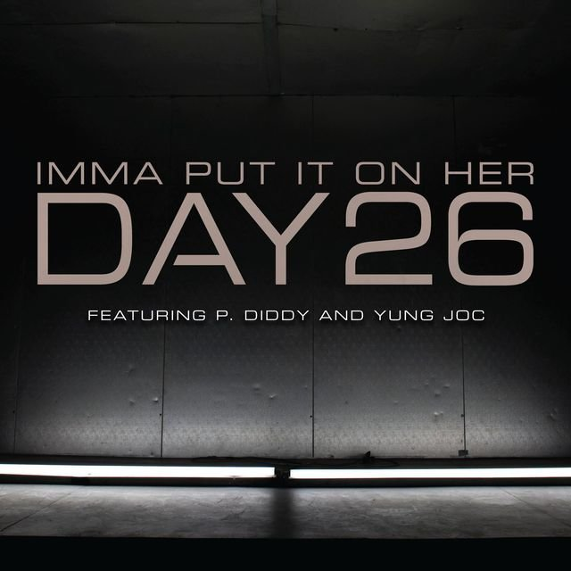 Imma Put It On Her (feat. P. Diddy and Yung Joc)