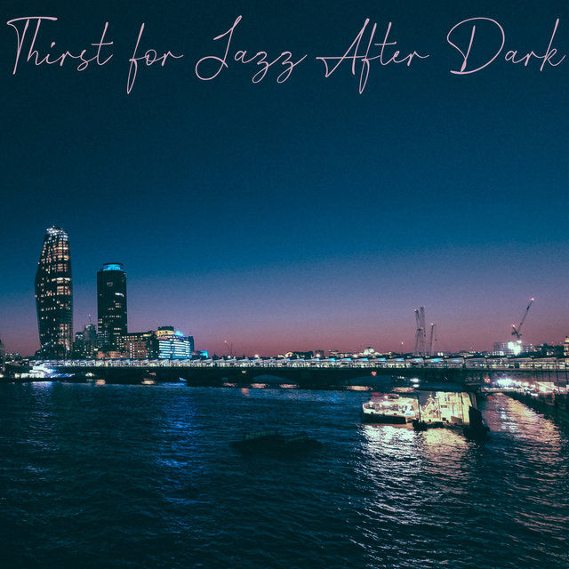 Thirst for Jazz After Dark