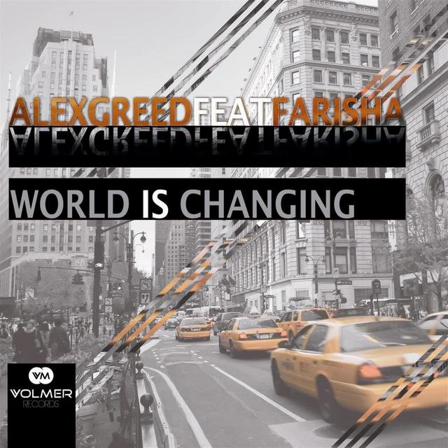 Alex Greed feat. Farisha - World Is Changing
