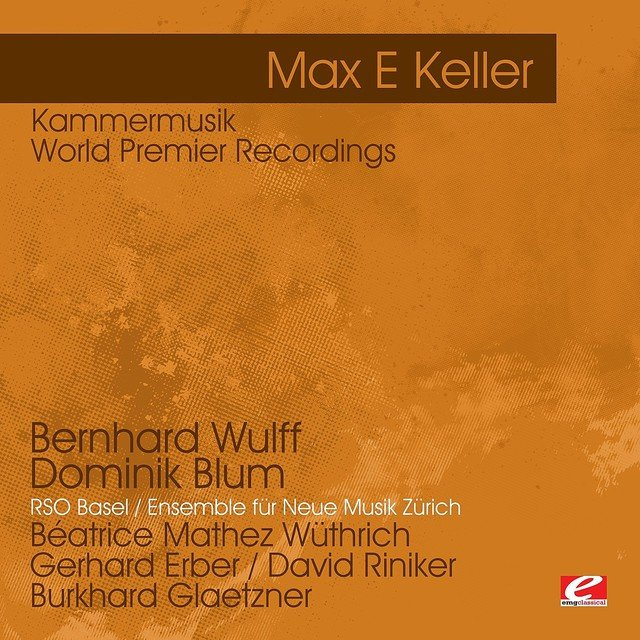 Keller: Kammermusik - World Premier Recordings (Digitally Remastered)