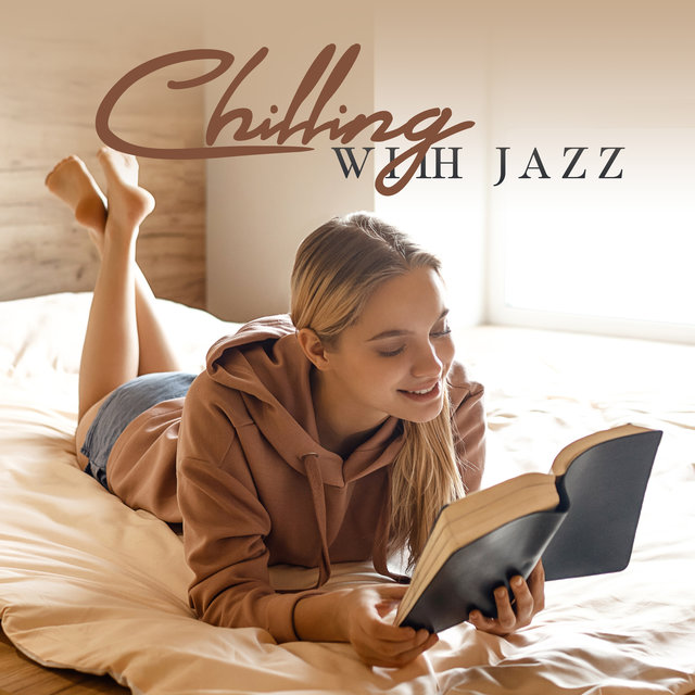 Chilling with Jazz - Relax After Work to the Sounds of the Guitar, Easy Listening Jazz