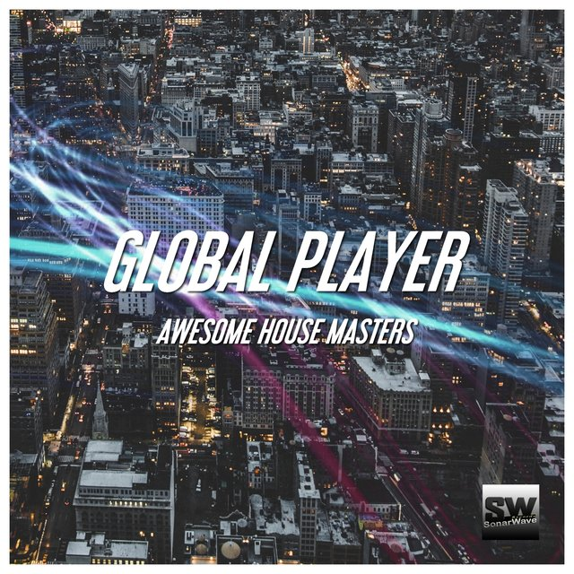 Global Player (Awesome House Masters)