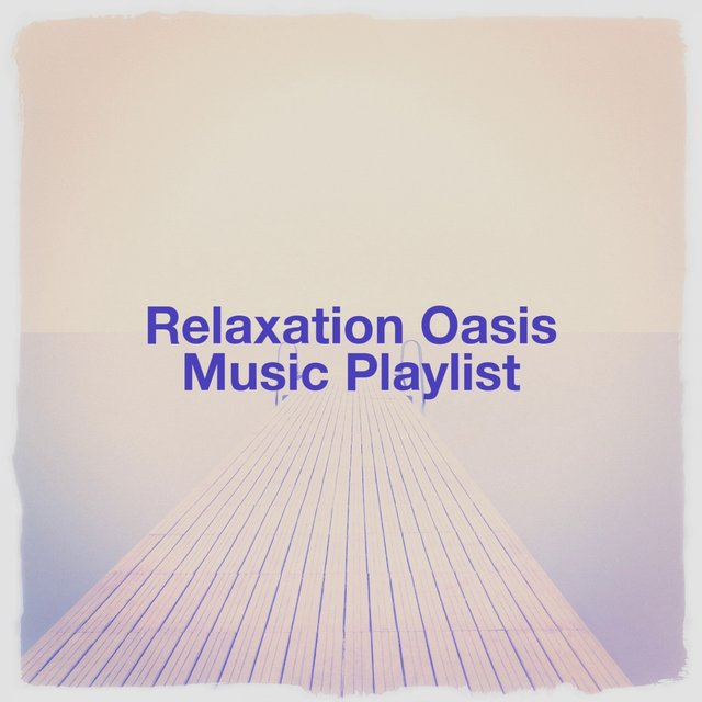 Relaxation Oasis Music Playlist