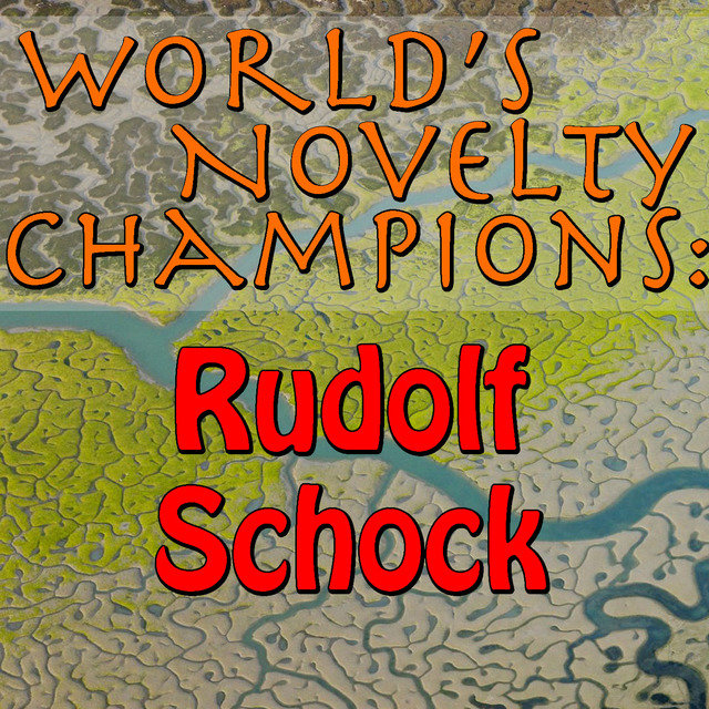 World's Novelty Champions: Rudolf Schock