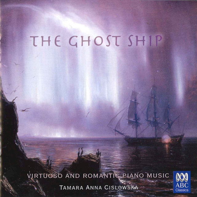 The Ghost Ship - Virtuoso And Romantic Piano Music