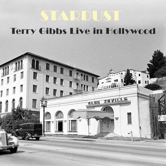Stardust - Terry Gibbs Live in Hollywood