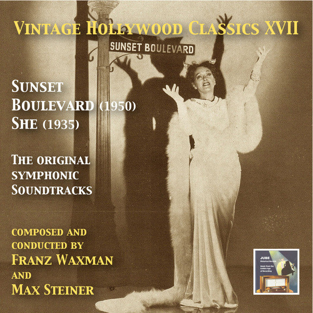 Vintage Hollywood Classics, Vol. 17: Sunset Boulevard & She (Original Motion Picture Soundtracks)