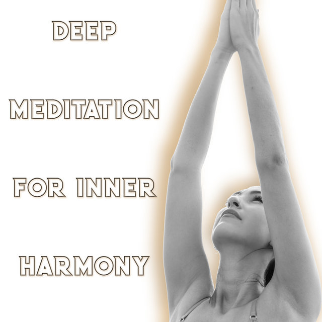 Deep Meditation for Inner Harmony - Feel Better with Amazing New Age Music, Healing Noise, Simply Relaxation, Nature Atmosphere, Hypnosis Meditation, Awaken Your Energy