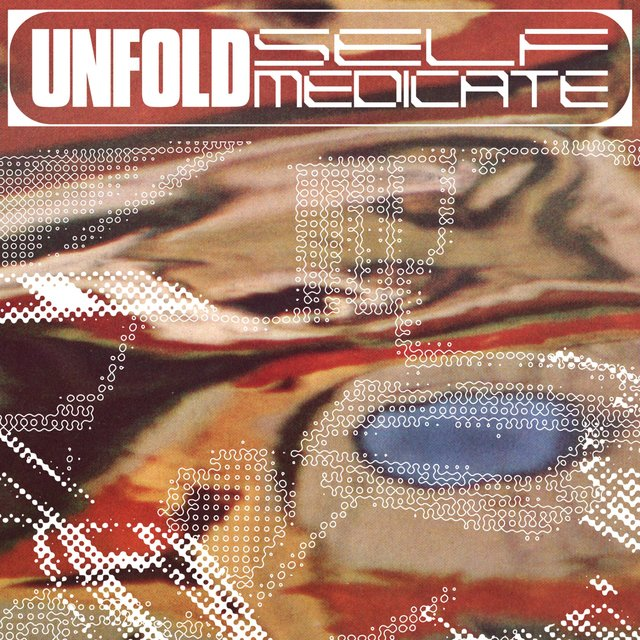 Unfold / Self Medicate