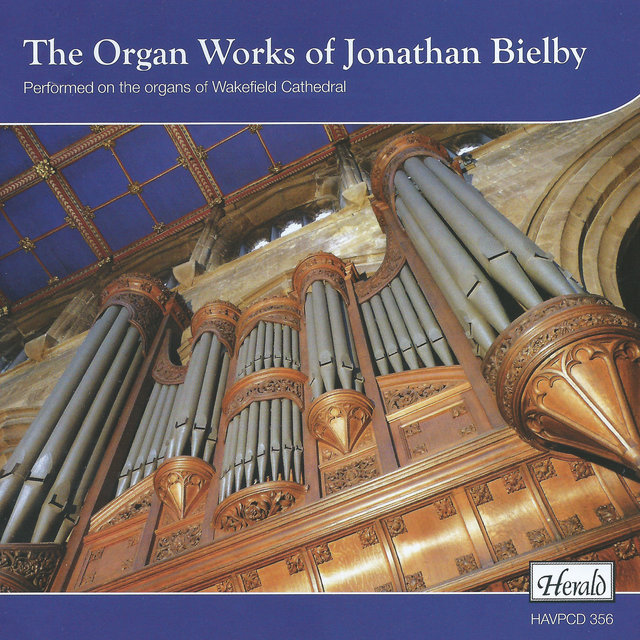 The Organ Works (Performed on the Organs of Wakefield Cathedral)