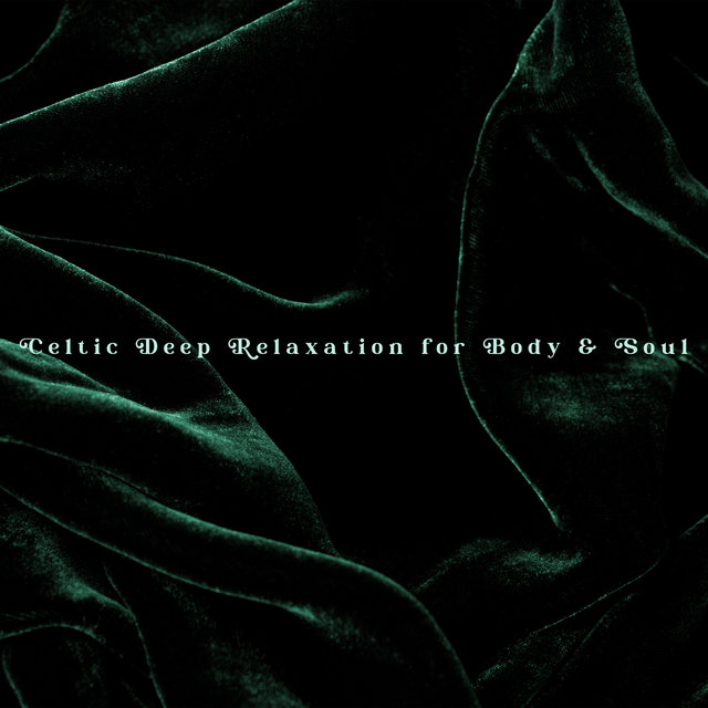 Celtic Deep Relaxation for Body & Soul