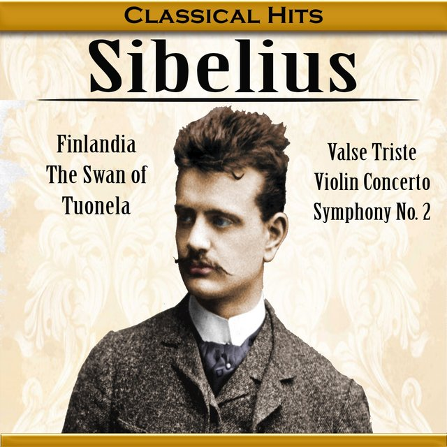 Classical Hits, Sibelius - Finlandia, the Swan of Tuonela, Valse Triste, Violin Concerto, Symphony No. 2