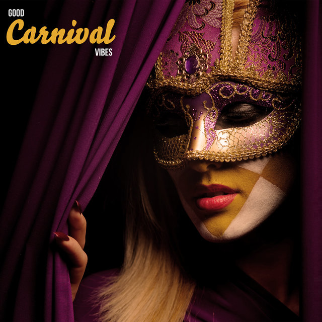 Good Carnival Vibes – Dance Music, Sexy Chill Out, Carnival Party, Chillout 2021
