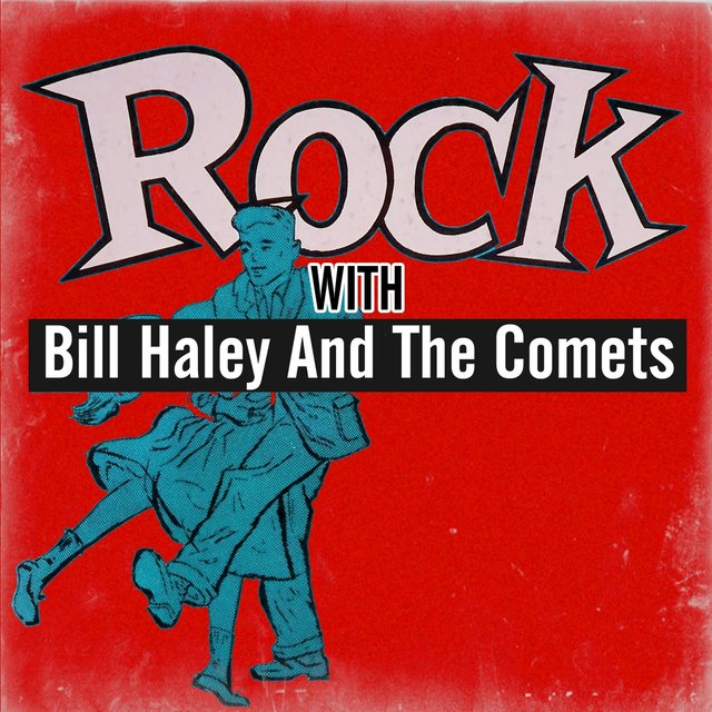 Rock with Bill Haley and The Comets