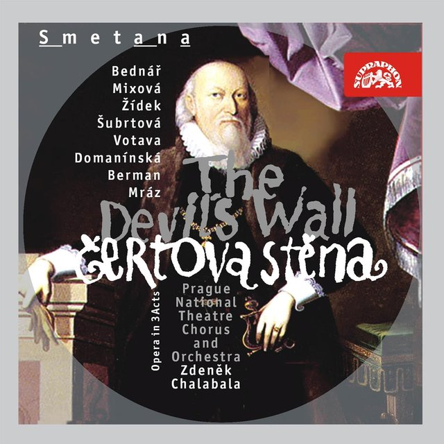 Smetana: The Devil´s Wall. Opera in 3 Acts