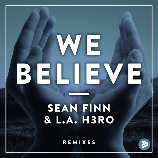 We Believe(Remixes)