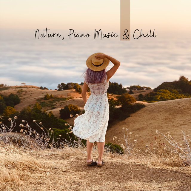 Nature, Piano Music & Chill: New Age Music to Calm Down, Spa, Deep Meditation, Relaxation & Massage