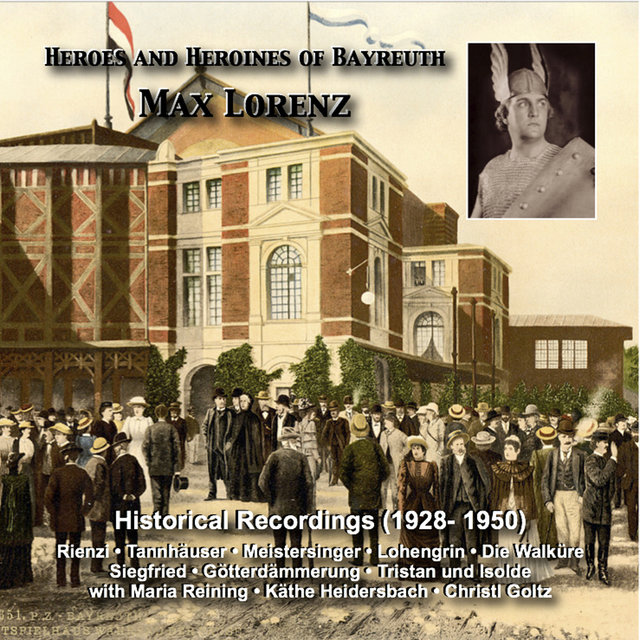 Heroes and Heroines of Bayreuth: Max Lorenz (Historical Recordings 1928-1950)