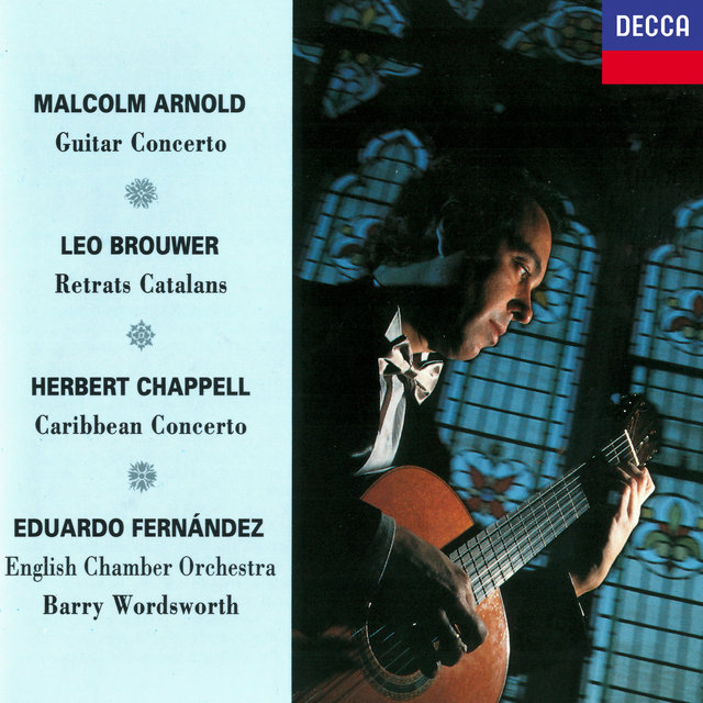 Arnold: Guitar Concerto / Brouwer: Retrats Catalans / Chappell: Caribbean Concerto