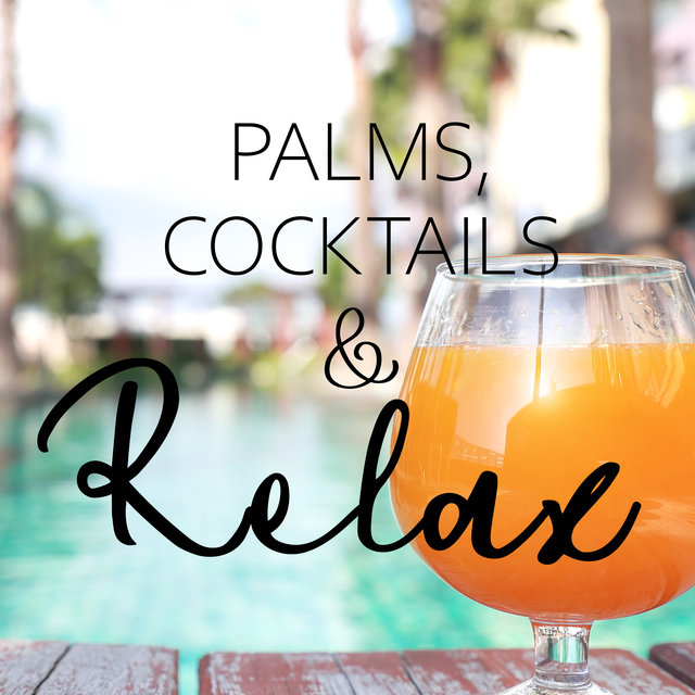 Palms, Cocktails & Relax – Chill in Paradise, Sweet Summer Days, Cool Breeze, Ocean Dreams