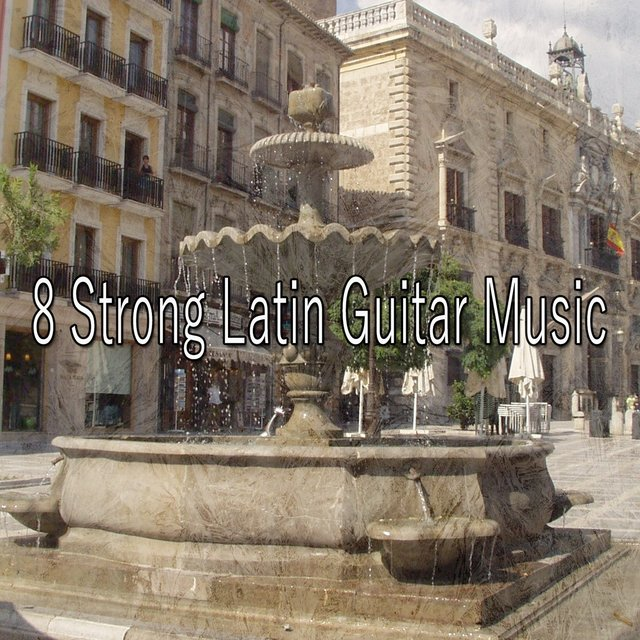 8 Strong Latin Guitar Music