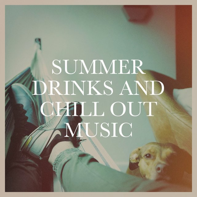 Summer Drinks and Chill out Music