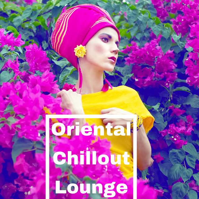 Oriental Chillout Lounge - Relaxing Arabic Chillout Music