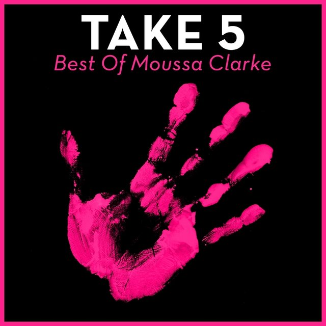 Take 5 - Best of Moussa Clarke