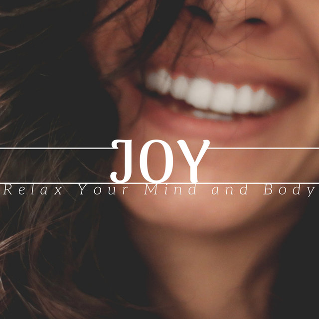 Joy | Relax Your Mind and Body