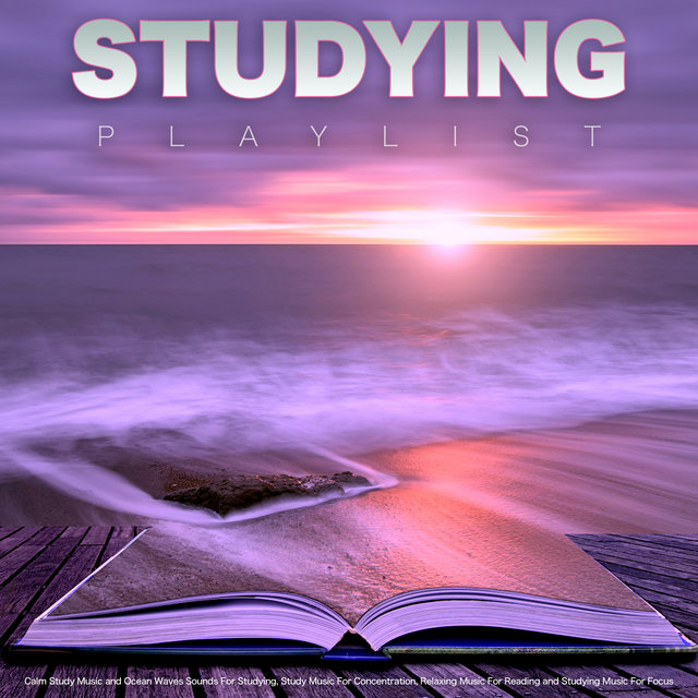 Studying Playlist: Calm Study Music and Ocean Waves Sounds For Studying, Study Music For Concentration, Relaxing Music For Reading and Studying Music For Focus
