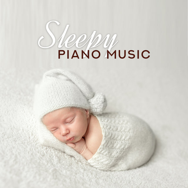 Sleepy Piano Music: Instrumental Lullabies for Babies to Sleep or Nap