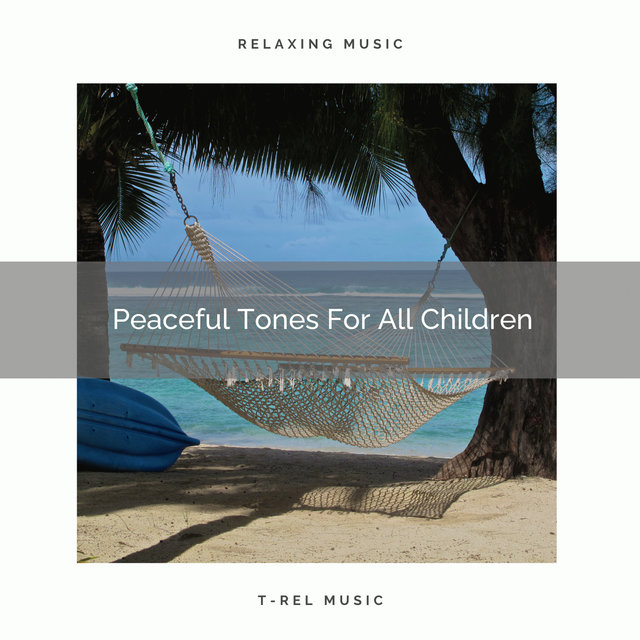 Peaceful Tones For All Children