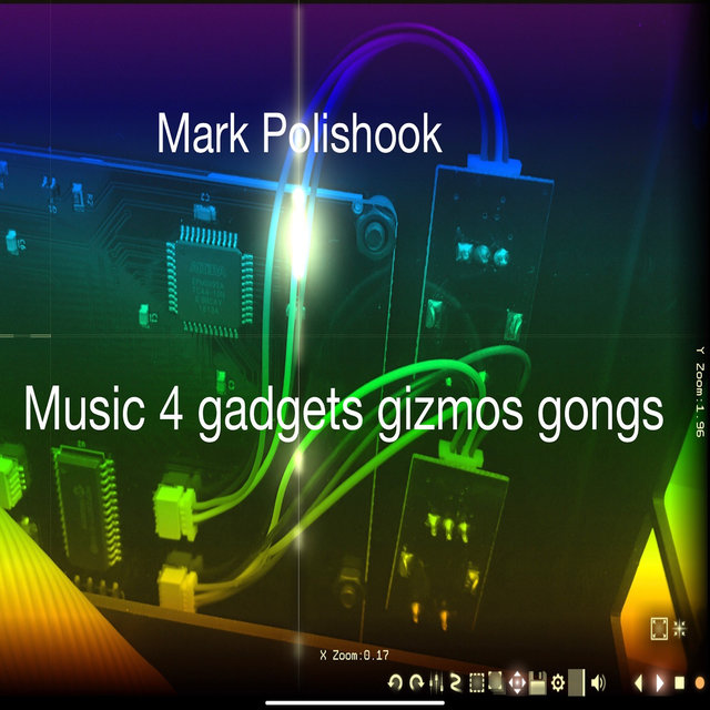 Cover art for album Music 4 Gadgets Gizmos Gongs by Mark Polishook