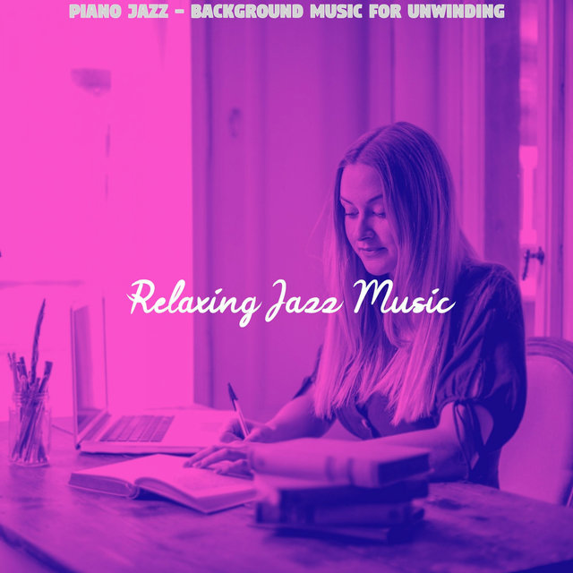 Piano Jazz - Background Music for Unwinding
