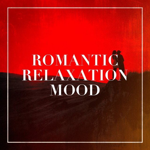 Romantic Relaxation Mood
