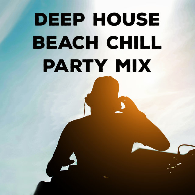 Deep House Beach Chill Party Mix