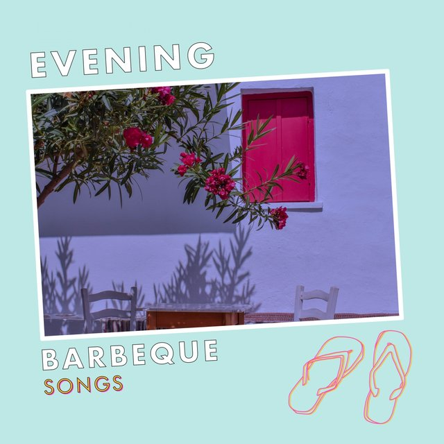 Evening Barbeque Songs