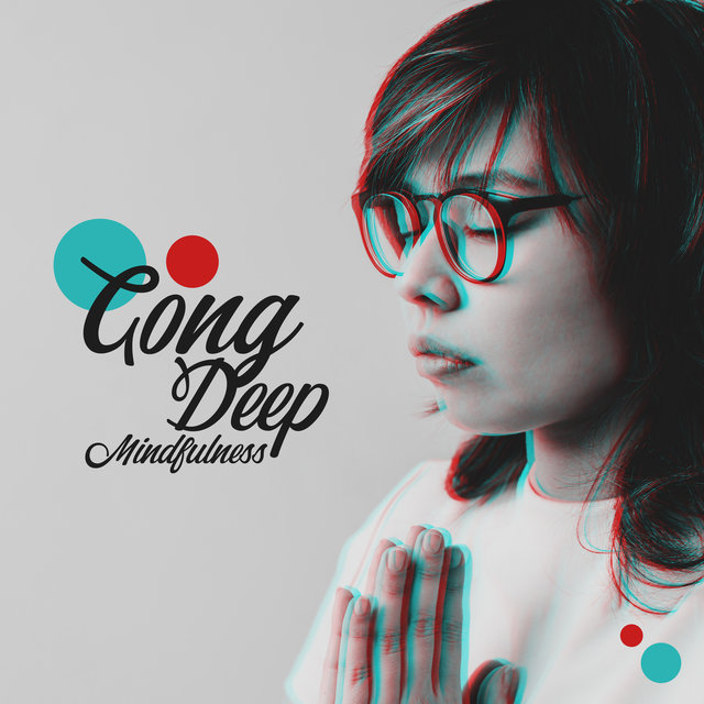 Gong Deep Mindfulness: Meditation Sound Therapy