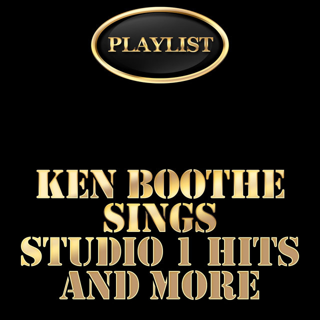 Playlist Ken Boothe Sings Studio 1 Hits and More