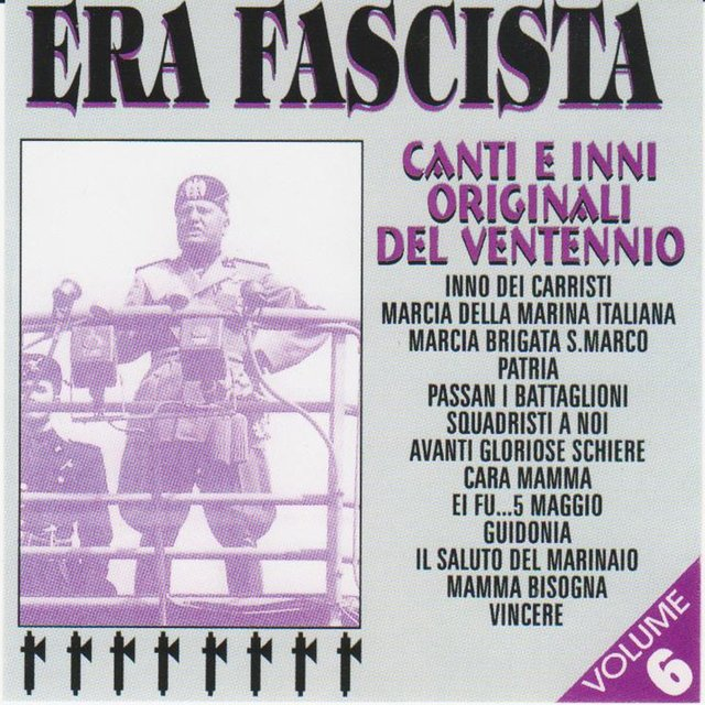 Era fascista, Vol. 6